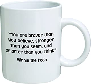 Funny Mug - You are braver than you believe, stronger than you seem - 11 OZ Coffee Mugs - Inspirational gifts and sarcasm - By A Mug To Keep TM