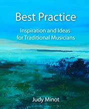 Best Practice: Inspiration and Ideas for Traditional Musicians