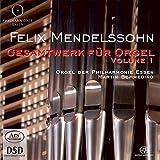 Felix Mendelssohn-Bartholdy: Gesamtwerk für Orgel Vol.1