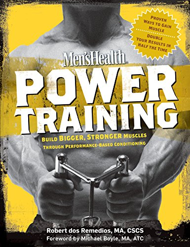 Men's Health Power Training: Build Bigger, Stronger Muscles Through Performance-Based Conditioning (English Edition)