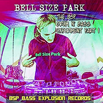 Bell Size Park-The Bsp Drum and Bass Experiment (Pt. 1)