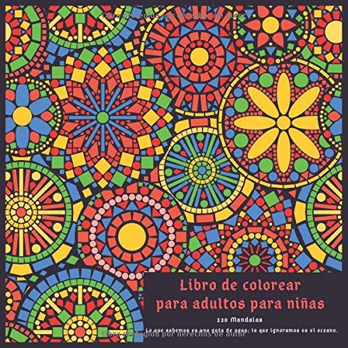 Libro de colorear para adultos para niñas 120 Mandalas - Lo que sabemos es una gota de agua; lo que ignoramos es el oceano.
