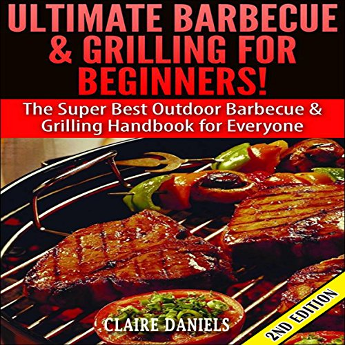 Ultimate Barbecue and Grilling for Beginners audiobook cover art