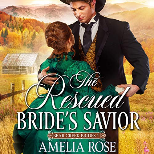 The Rescued Bride's Savior: Historical Western Mail Order Bride Romance audiobook cover art