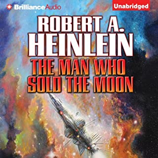 The Man Who Sold the Moon                   By:                                                                                                                                 Robert A. Heinlein                               Narrated by:                                                                                                                                 Buck Schirner                      Length: 10 hrs and 18 mins     4 ratings     Overall 4.0