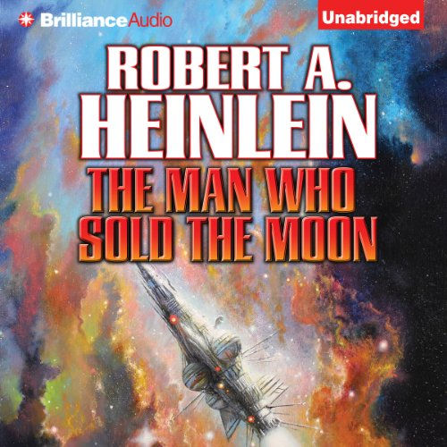 The Man Who Sold the Moon                   Written by:                                                                                                                                 Robert A. Heinlein                               Narrated by:                                                                                                                                 Buck Schirner                      Length: 10 hrs and 18 mins     2 ratings     Overall 3.5