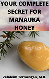 YOUR COMPLETE SECRET FOR MANUKA HONEY (English Edition)