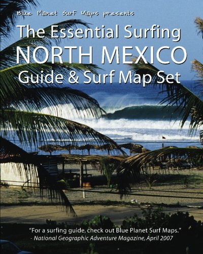The Essential Surfing: North Mexico- Guide & Surf Map Set