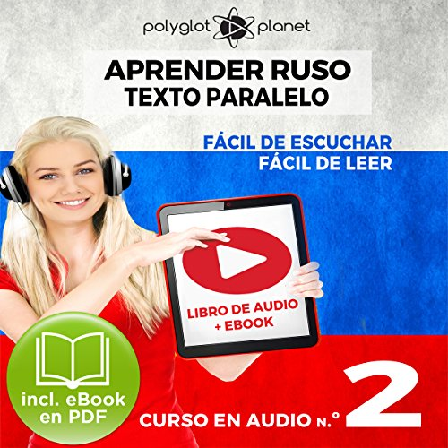 Couverture de Aprender Ruso - Texto Paralelo - Fácil de Leer - Fácil de Escuchar: Curso en Audio, No. 2 [Learn Russian - Parallel Text - Easy Reader - Easy Audio: Audio Course No. 2]