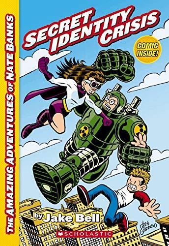 Secret Identity Crisis (The Amazing Adventures of Nate Banks #1) (1)
