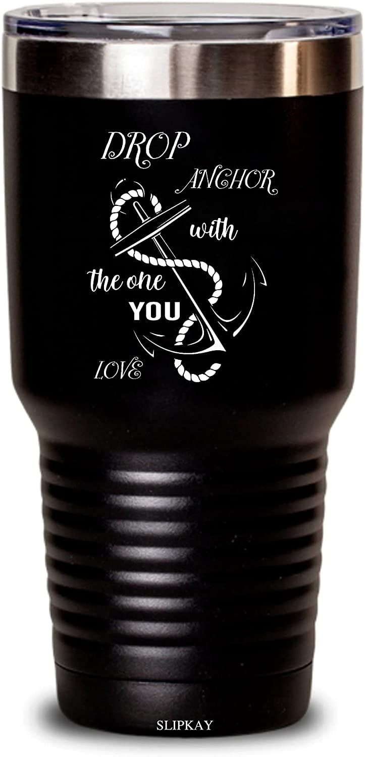 Drop Anchor With The One You Tumbler 30oz Boater Boston Mall Love OFFicial shop Sailor Gif