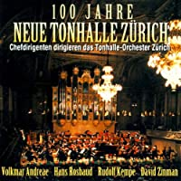 100 Jahre Tonhalle.o, Zurich