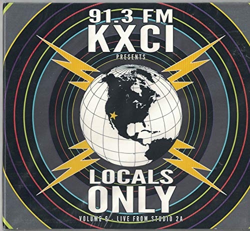 91.3 FM KXCI Presents: Live from Studio 2A, Volume 6 - Locals Only