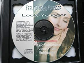 Look Younger , Look Better, Feel Younger, Anti-Aging Subliminal-Hypnosis Feel Younger Subliminal Music CD