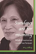 Sundays are for mummy: What if memories could live forever