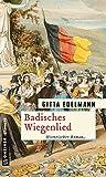 Image of Badisches Wiegenlied: Historischer Roman (Historische Romane im GMEINER-Verlag)