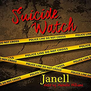 Suicide Watch                   By:                                                                                                                                 Janell,                                                                                        A'ndrea J. Wilson                               Narrated by:                                                                                                                                 Machelle Williams                      Length: 7 hrs and 33 mins     13 ratings     Overall 4.8