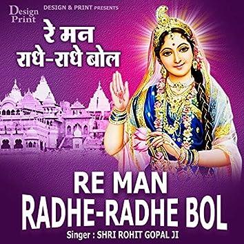 Re Man Radhe-Radhe Bol - Single