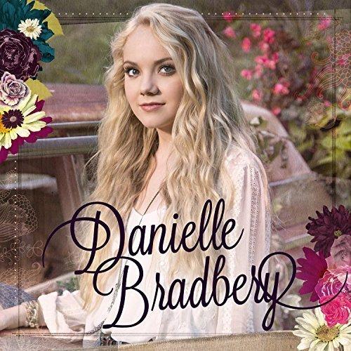 Danielle Bradbery by Danielle Bradbery (2013-05-04)