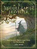 A Middle-Earth Traveller: Sketches from Bag End to Mordor - John Howe