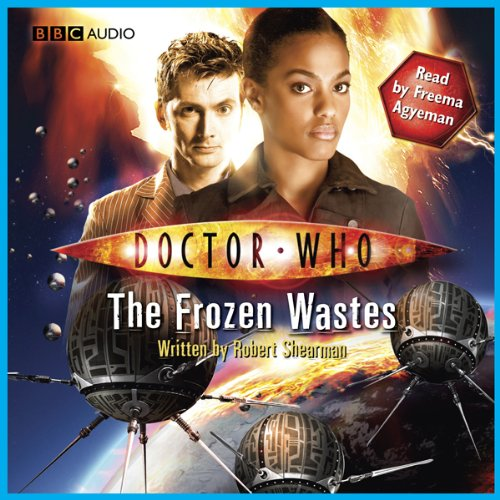 Doctor Who     The Story of Martha - The Frozen Wastes              By:                                                                                                                                 Robert Shearman                               Narrated by:                                                                                                                                 Freema Agyeman                      Length: 42 mins     71 ratings     Overall 4.0