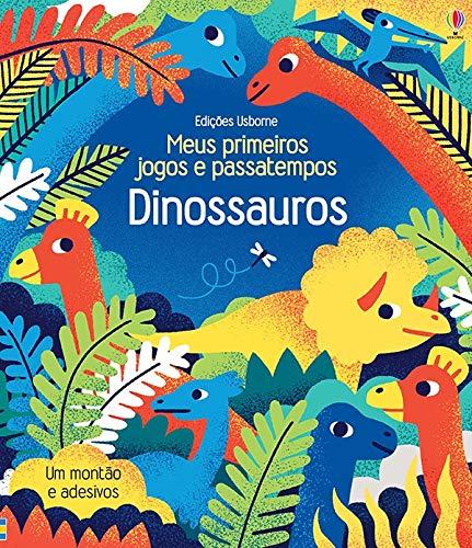 Dinossauros : Meus primeiros jogos e passatempos