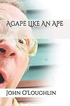 Agape Like an Ape