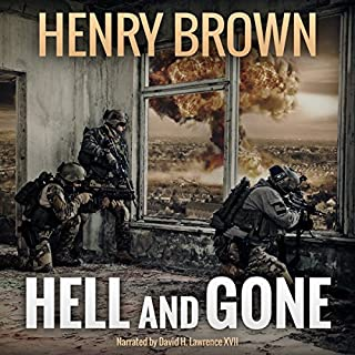 Hell and Gone                   By:                                                                                                                                 Henry Brown                               Narrated by:                                                                                                                                 David H. Lawrence XVII                      Length: 9 hrs and 11 mins     8 ratings     Overall 4.5
