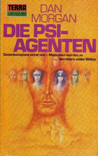 Die PSI Agenten - Gedankenspione unter uns - Menschen werden zu Verrätern wider Willen - SF-Roman