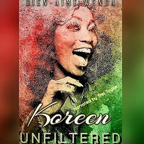 Koreen Unfiltered Audiobook By Bien-Aime Wenda cover art