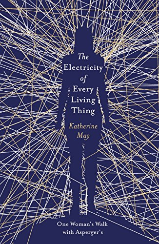 The Electricity of Every Living Thing: A Woman's Walk in the Wild to Find Her Way Home thumbnail