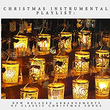 Christmas Instrumental Playlist: New Relaxed Arrangements of Classic Christmas Songs