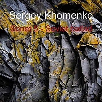 Sonet 5 - Soviet Ballad