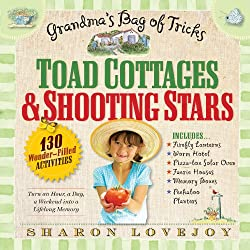 Toad Cottage and Shooting Stars by Sharon Lovejoy, book of garden ideas for children | fairiehollow.com