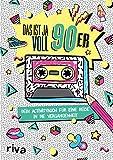 Das ist ja voll 90er: Dein Activitybuch für eine Reise in die Vergangenheit