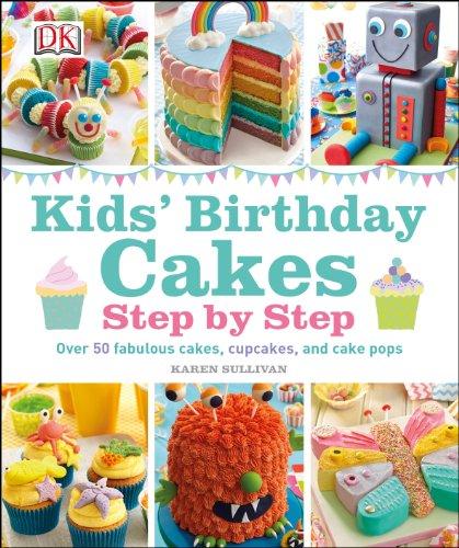 Kids' Birthday Cakes: Step by Step
