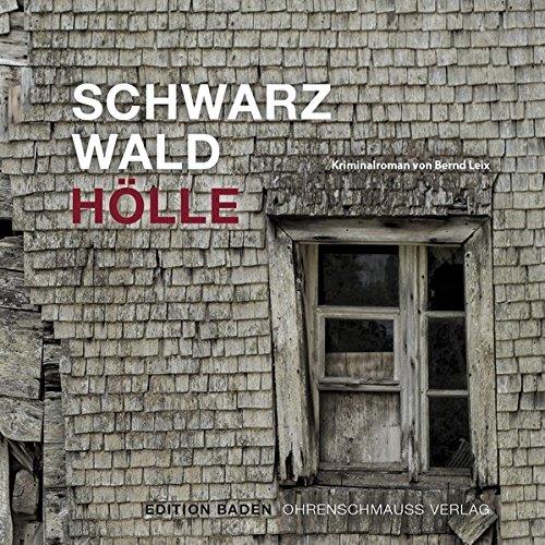 Schwarzwald Hölle (Edition Baden): Kriminalroman. Edition Baden
