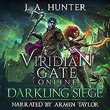 Viridian Gate Online: Darkling Siege: The Viridian Gate Archives, Book 7