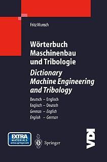 Worterbuch Maschinenbau und Tribologie / Dictionary Machine Engineering and Tribology