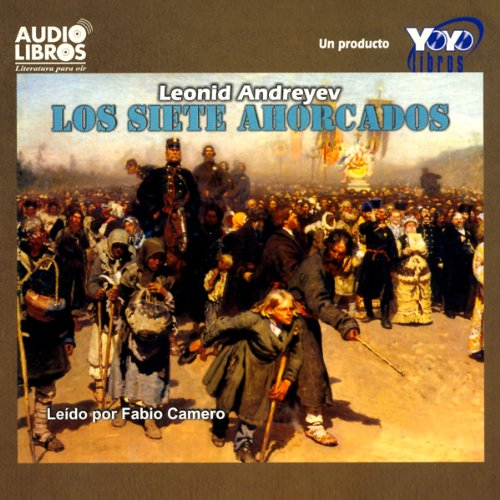 Los Siete Ahorcados [The Seven Who Were Hanged] audiobook cover art