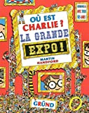 Où est charlie ? la grande expo (French Edition)