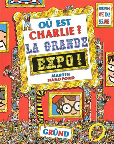 Où est Charlie ? La Grande Expo ! - Cherche-et-trouve - À partir de 7 ans