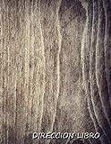 Direccion Libro:: Address book large print (Spanish). Libreta de direcciones de impresion grande. Cubierta de madera del grano, tamano de 8,5 x 11, ... de teléfono, direcciones, cumpleaños y más)