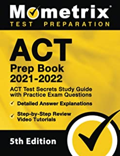 ACT Prep Book 2021-2022 - ACT Test Secrets Study Guide with Practice Exam Questions, Detailed Answer Explanations, Step-by-Step Review Video Tutorials: [5th Edition]