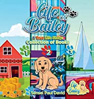 Life of Bailey: Collection of Books 1-2-3