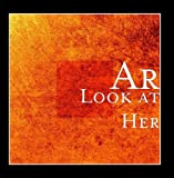 Look at Her by Ar