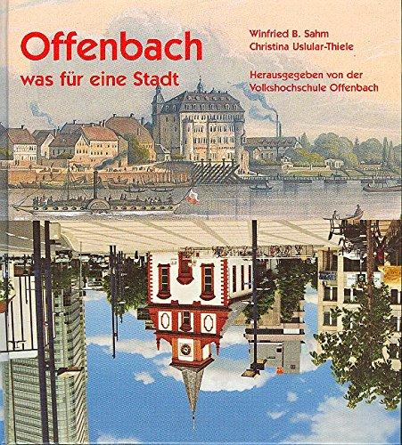 Offenbach - was für eine Stadt