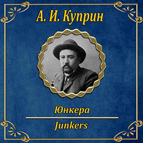 Junkera                   By:                                                                                                                                 Aleksandr Kuprin                               Narrated by:                                                                                                                                 Oleg Isaev                      Length: 11 hrs and 52 mins     Not rated yet     Overall 0.0