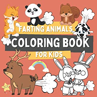 Farting Animals Coloring Book for Kids: Funny Animlas Coloring Pages for Boys and Girls Ages 4-8 and Up, Gift for Children...