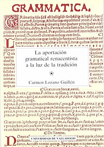 Aportación Gramatical Renacentista a La Luz de La Tradición, La de Carmen Lozano Guillen (24 nov 1992) Tapa blanda